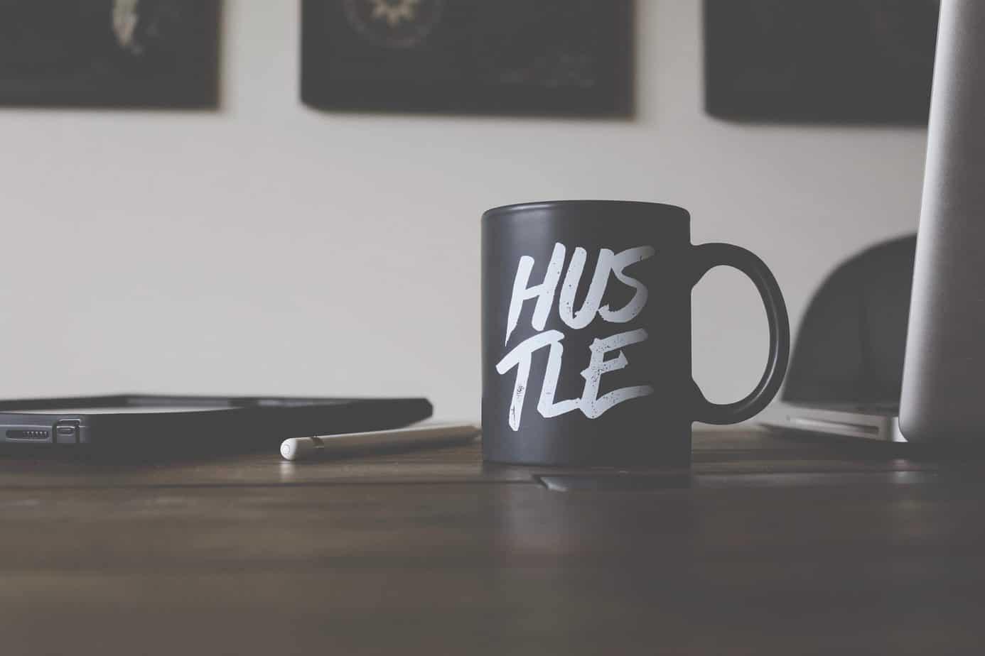"Mug that says ""hustle"""