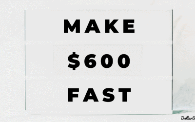 8 Easy Ways to Make $600 Fast (In under a Week)
